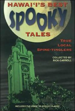 Hawaii's Best Spooky Tales 1: True Local Spine-Tinglers