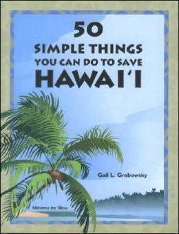 50 Simple Things You Can Do to Save Hawaii