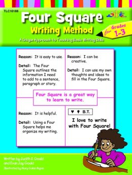 Four Square Writing Method: A Unique Approach to Teaching Basic Writing Skills, Grades 1-3