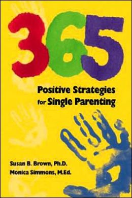 365 Positive Strategies for Single Parenting