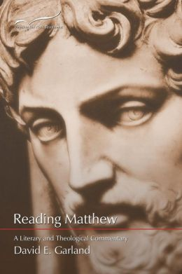 Reading Matthew: A Literary and Theological Commentary on the First Gospel