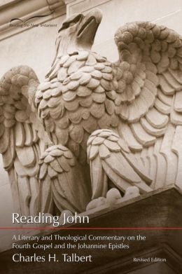 Reading John: A Literary and Theological Commentary on the Fourth Gospel and the Johannine Epistles