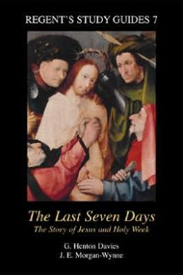 Last Seven Days: The Story of Jesus and Holy Week