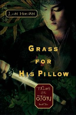 Grass for His Pillow Tales of the Otori Series #2)