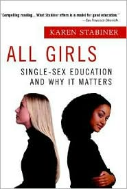 All Girls: Single Sex Education and Why It Matters