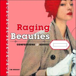 Raging Beauties: Confessions and Advice