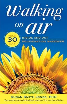 Walking on Air: Your 30-Day Inside and Out Rejuvenation Makeover