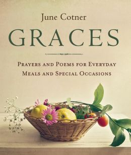 Graces: Prayers and Poems for Everyday Meals and Special Occasions