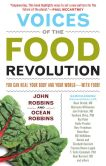 Book Cover Image. Title: Voices of the Food Revolution:  You Can Heal Your Body and Your World with Food!, Author: John Robbins