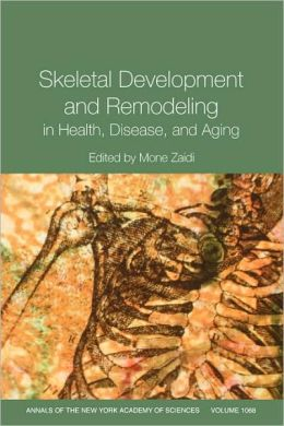 Annals of the New York Academy of Sciences, Skeletal Development and Remodeling in Health, Disease and Aging