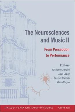 The Neurosciences and Music II: From Perception to Performance