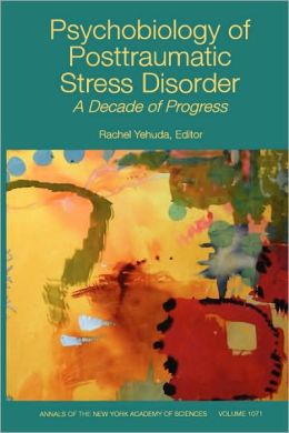 Psychobiology of Posttraumatic Stress Disorder: A Decade of Progress