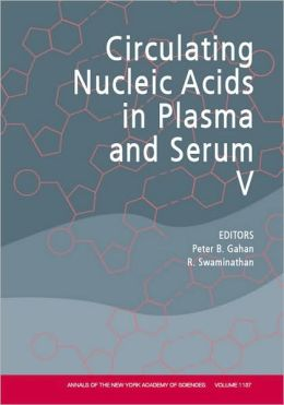 Annals of the New York Academy of Sciences, Circulating Nucleic Acids in Plasma and Serum V