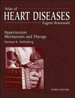 Atlas of Heart Diseases: Hypertension: Mechanisms and Therapy