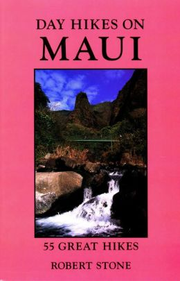 Day Hikes on Maui: 55 Great Hikes