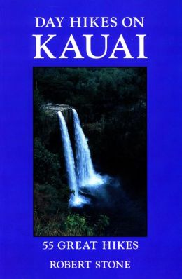 Day Hikes on Kauai: 55 Great Hikes