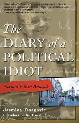 Diary of a Political Idiot: Normal Life in Belgrade