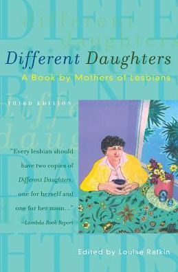 Different Daughters: A Book by Mothers of Lesbians