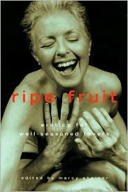 Ripe Fruit: Erotica for Well-Seasoned Lovers