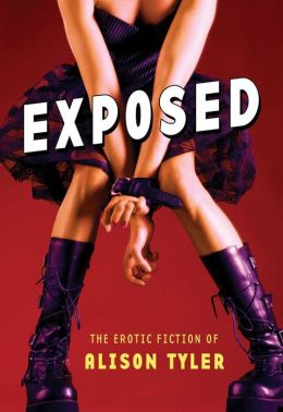 Exposed: The Erotic Fiction of Alison Tyler