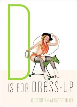D is for Dress-Up (Erotic Alphabet Series)
