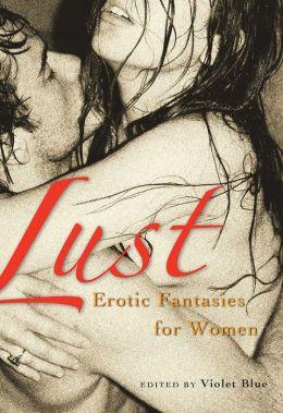 Lust: Erotic Fantasies for Women