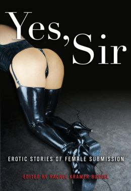 Yes, Sir: Erotic Stories of Female Submission
