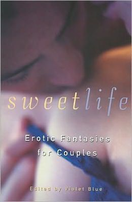 Sweet Life: Erotic Fantasies for Couples