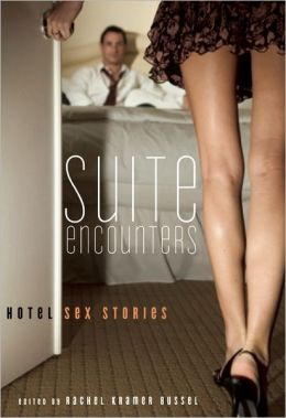 Suite Encounters: Hotel Sex Stories Rachel Kramer Bussel