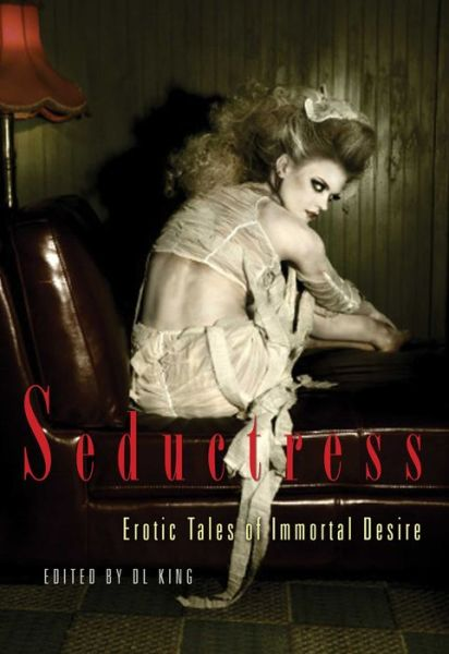 Seductress: Erotic Tales of Immortal Desire