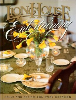 Lion House Entertaining: Menus and Recipes for Entertaining at Home