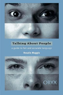Talking About People: A Guide to Fair and Accurate Language