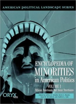 Encyclopedia Of Minorities In American Politics Volume 1