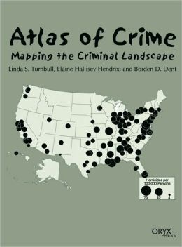 Atlas of Crime: Mapping the Criminal Landscape