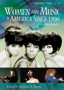 Women and Music in America Since 1900: An Encyclopedia [Two Volumes]