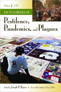Encyclopedia of Pestilence, Pandemics, and Plagues (Volumes 1-2)