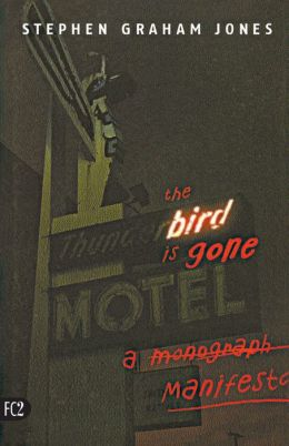 The Bird Is Gone: A Manifesto