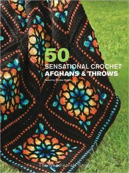 50 Sensational Crochet Afghans & Throws