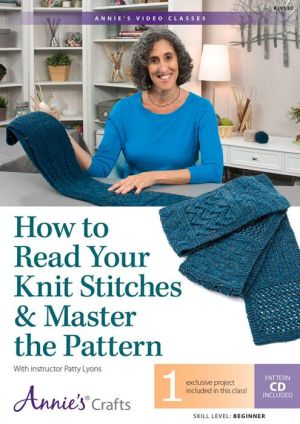 Learn to Read Your Knitting & Master the Pattern Class DVD: With Instructor Patty Lyons