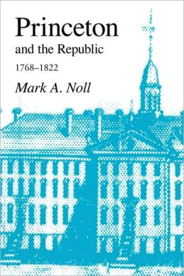Princeton And The Republic, 1768-1822