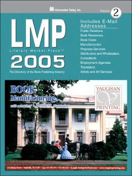 Literary Market Place 2005: The Directory of the American Book Publishing Industry