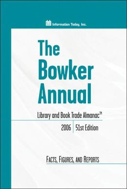 Bowker Annual Library and Book Trade Almanac 2006