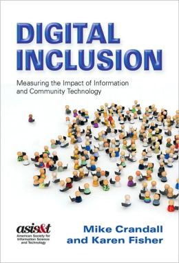Digital Inclusion: Measuring the Impact of Information and Community Technology