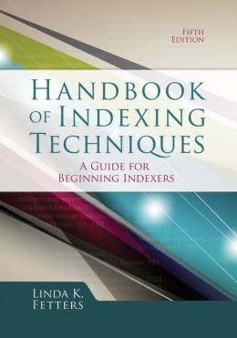 Handbook of Indexing Techniques, 5th Edition: A Guide for Beginning Indexers