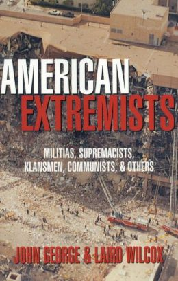 American Extremists: Militias, Supremacists, Klansmen, Communists and Others