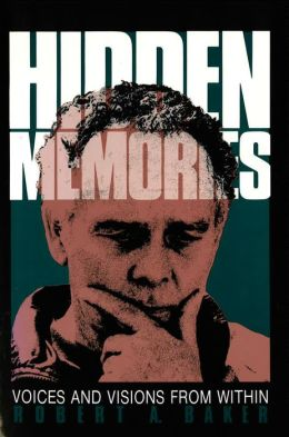 Hidden Memories: Voices And Visions From Within