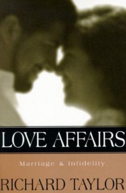 Love Affairs: Marriage and Infidelity