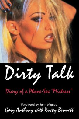 Dirty Talk: Diary of a Phone Sex Mistress