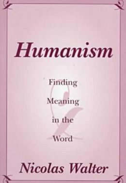 Humanism: Finding Meaning in the Word