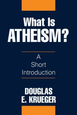 What Is Atheism?: A Short Introduction